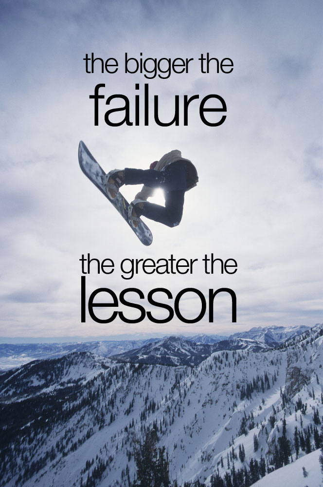 The bigger the failure, the greater the lesson