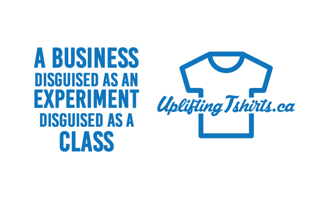 UpliftingTshirts-a business,experiment and class