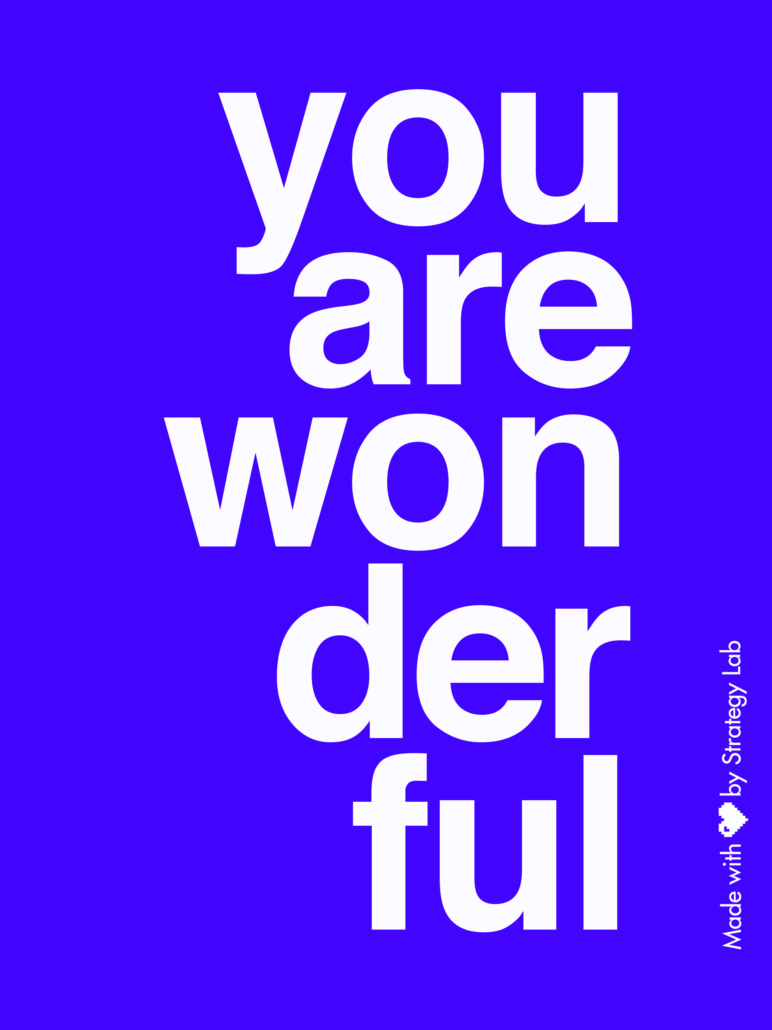 you are won der ful